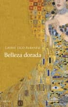 Belleza dorada ebook by Laurie Lico Albanese