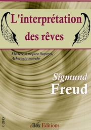 L'interprétation des rêves - ou, La Science des Rêves ebook by Freud Sigmund