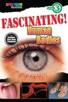 Fascinating! Human Bodies ebook by Katharine Kenah