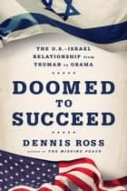 Doomed to Succeed ebook by Dennis Ross