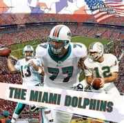 The Miami Dolphins ebook by MacRae, Sloan