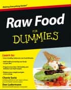 Raw Food For Dummies ebook by Cherie Soria,Dan Ladermann