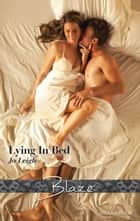 Lying In Bed ebook by Jo Leigh