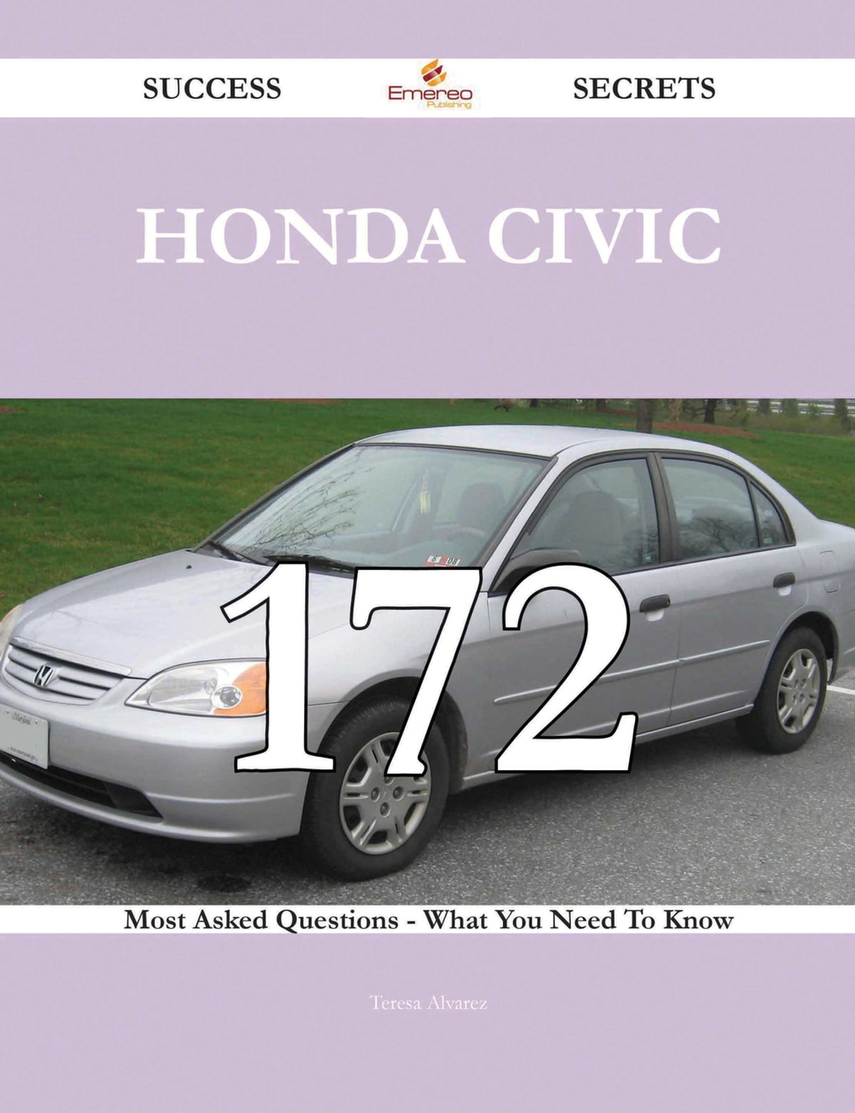 honda civic 172 success secrets 172 most asked questions on honda civic what you need to know