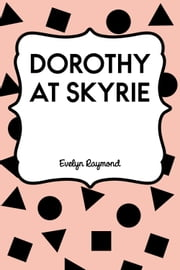 Dorothy at Skyrie ebook by Evelyn Raymond