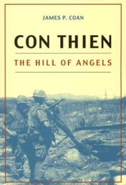 Con Thien - The Hill of Angels ebook by James P. Coan