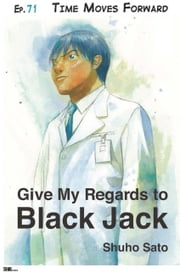 Give My Regards to Black Jack - Ep.71 Time Moves Forward (English version) ebook by Shuho Sato
