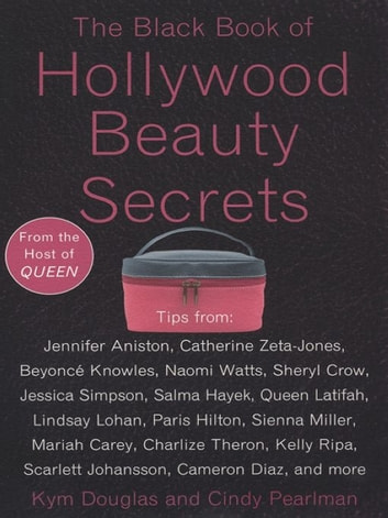 The Black Book of Hollywood Beauty Secrets ebook by Kym Douglas,Cindy Pearlman