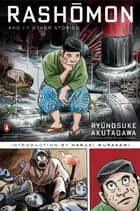 Rashomon and Seventeen Other Stories - (Penguin Classics Deluxe Edition) ekitaplar by Ryunosuke Akutagawa, Jay Rubin, Haruki Murakami,...