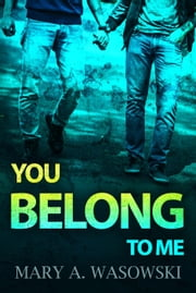 You Belong to Me ebook by Mary Wasowski