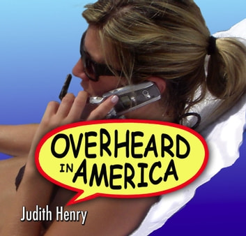 Overheard in America ebook by Judith Henry