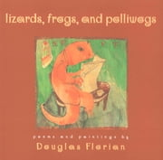 Lizards, Frogs, and Polliwogs ebook by Douglas Florian