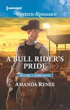 A Bull Rider's Pride ebook by Amanda Renee