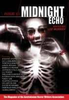 Midnight Echo Issue 15 ebook by Australasian Horror Writers Association, Lee Murray