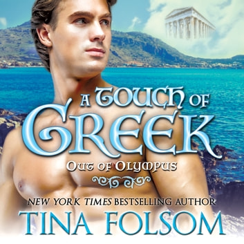 Touch of Greek (Out of Olympus #1), A audiobook by Tina Folsom