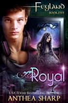 Royal ebook by Anthea Sharp