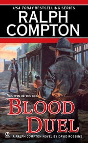 Blood Duel ebook by Ralph Compton,David Robbins