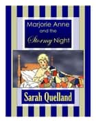 Marjorie Anne and the Stormy Night ebook by Sarah Quelland