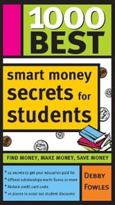 1000 Best Smart Money Secrets for Students ebook by Debby FowlesDebby FowlesDebby FowlesDebby FowlesDebby Fowles