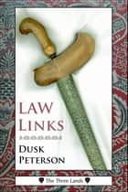 Law Links (The Three Lands) ebook by Dusk Peterson