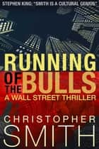 Running of the Bulls - Fifth Avenue, #2 ebook by Christopher Smith