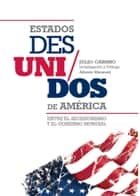 Estados Des/Unidos de América ebook by Julio Camino