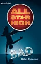 All Star High: Bad ebook by Helen Chapman