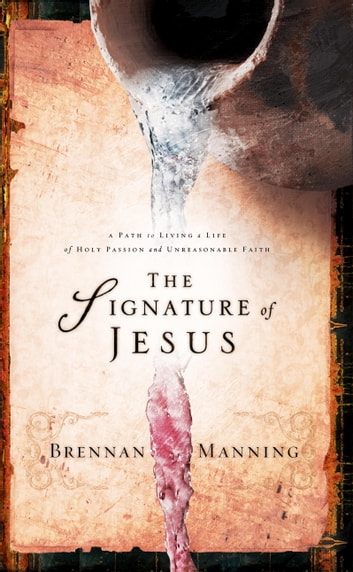 The Signature of Jesus ebook by Brennan Manning