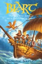 Blart 3: The boy who set sail on a questionable quest ebook by Dominic Barker