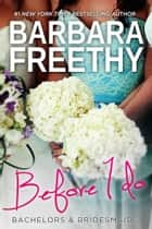 Before I Do ebook by Barbara Freethy