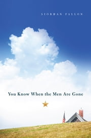 You Know When the Men Are Gone ebook by Siobhan Fallon