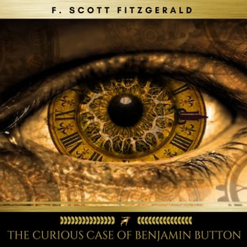 The Curious Case of Benjamin Button audiobook by F. Scott Fitzgerald