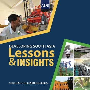 Developing South Asia - Lessons and Insights ebook by Asian Development Bank