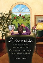Armchair Birder ebook by John Yow