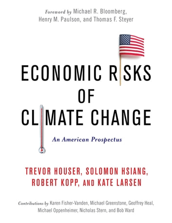 Economic Risks of Climate Change - An American Prospectus ebook by Trevor Houser,Solomon Hsiang,Robert Kopp,Kate Larsen