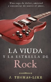 La Viuda y la Estrella de Rock ebook by J. Thomas-Like