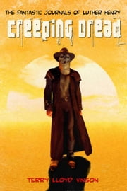 Creeping Dread ebook by Terry Lloyd Vinson