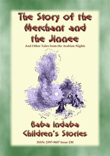 THE STORY OF THE MERCHANT AND THE JINNEE plus Four Other Children's Stories from 1001 Arabian Nights. - Baba Indaba Children's Stories - Issue 230 ebook by Anon E. Mouse