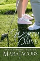 Worth The Drive (The Worth Series Book 2: A Copper Country Romance) ebook by Mara Jacobs