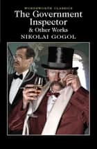 The Government Inspector and Other Works ebook by Nikolai Gogol,Keith Carabine,Constance Garnett,David Rampton