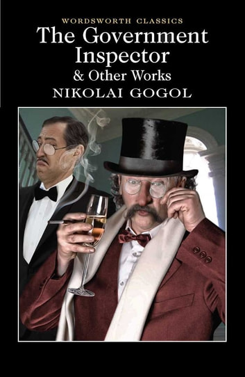 The Government Inspector and Other Works ebook by Nikolai Gogol,Keith Carabine,David Rampton