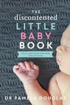 The Discontented Little Baby Book ebook by Pamela Douglas