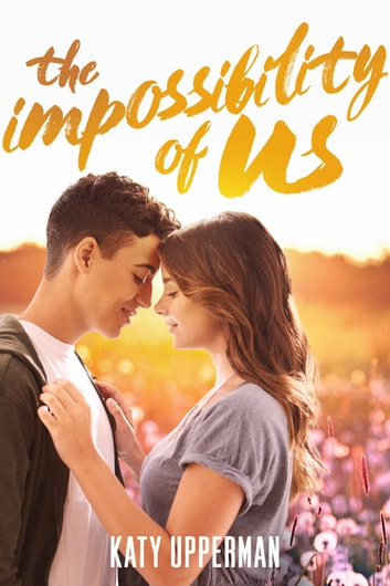 The Impossibility of Us ebook by Katy Upperman