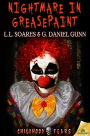Nightmare in Greasepaint ebook by L.L. Soares,G. Daniel Gunn