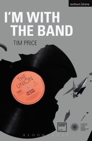 I'm With the Band ebook by Tim Price