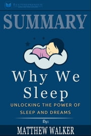 Summary of Why We Sleep: Unlocking the Power of Sleep and Dreams by Matthew Walker ebook by Readtrepreneur Publishing