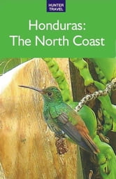 Honduras: The North Coast ebook by Maria Fiallos