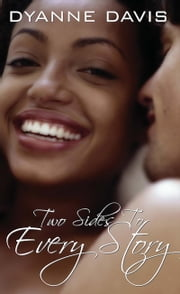 Two Sides to Every Story ebook by Dyanne Davis