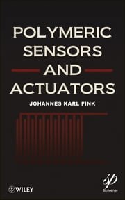 Polymeric Sensors and Actuators ebook by Johannes Karl Fink