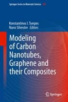 Modeling of Carbon Nanotubes, Graphene and their Composites ebook by Konstantinos I. Tserpes, Nuno Silvestre